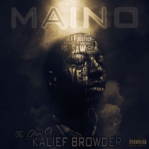 """SPATE The #1 Hip Hop News Magazine Music and News Blog: MAINO – """"THE GHOST OF KALIEF BROWDER"""" (Audio)"""