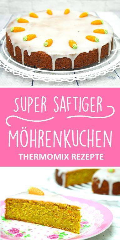 Super saftiger Karottenkuchen. Rezept aus dem Thermomix.   – Backen