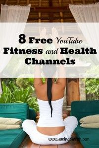 8 Free YouTube Fitness and Health Channels by Earning & Saving with Sarah Fuller
