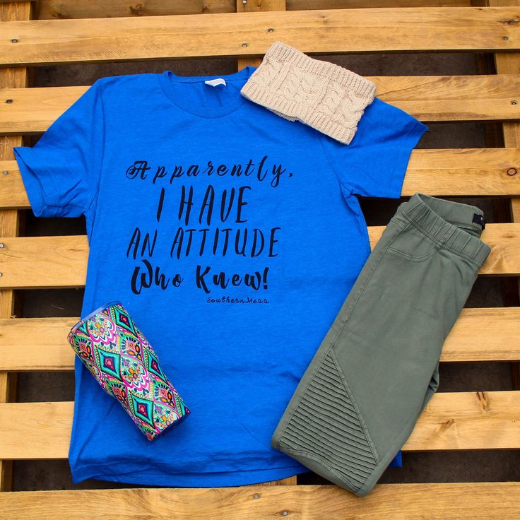 Apparently I have an attitude...Who Knew? Our popular tank is back on a super soft heather blue tee