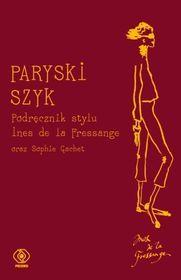 Paryski szyk. Podręcznik stylu - de la Fressange Ines, Gachet Sophie