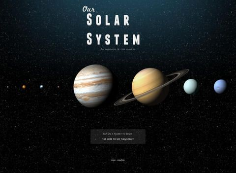 A Solar System Journey by John Rouda: Free app brings users on a journey through our Solar System. This includes all of the planets, Mercury, Venus, Earth, Mars, Jupiter, Saturn, Uranus and Neptune. Each planet comes with comments and facts. A close up image of the planet is also included. There is also an animated orbit for the planets.