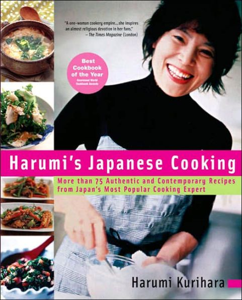 Harumi's Japanese Cooking: More than 75 Authentic and Contemporary Recipes from Japan's Most Popular