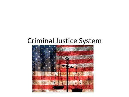 """Criminal Justice System. Police Have immediate control over who is arrested """"Police discretion"""" Size of U.S. population and number of police officers."""