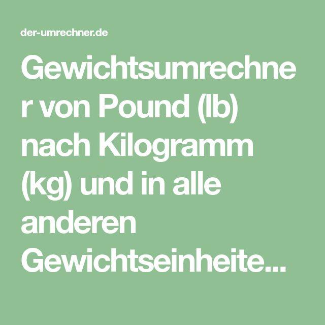 Gewichtsumrechner von Pound (lb) nach Kilogramm (kg) und
