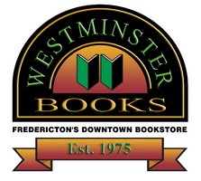 Westminster Books is New Brunswick's Favourite Bookseller! For over 35 years they have been located as an independent bookstore in beautiful downtown Fredericton, New Brunswick.