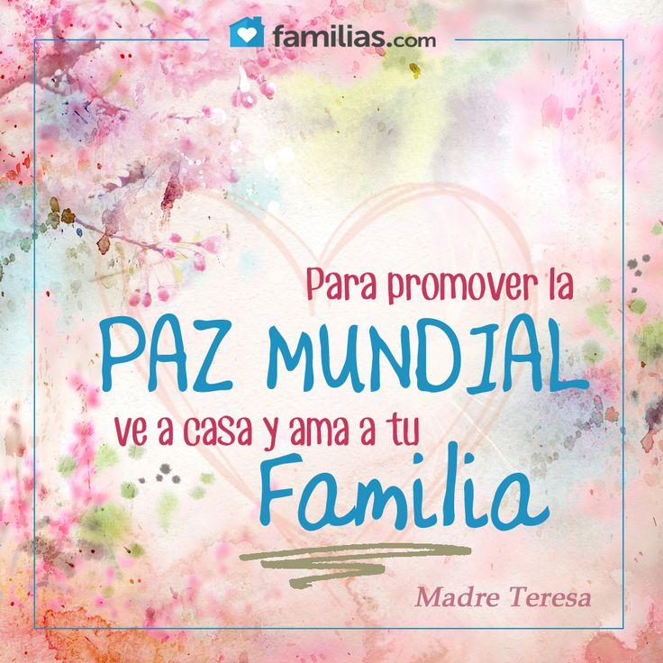 Para promover la paz mundial ve a cada y ama a tu familia http://familias.com/