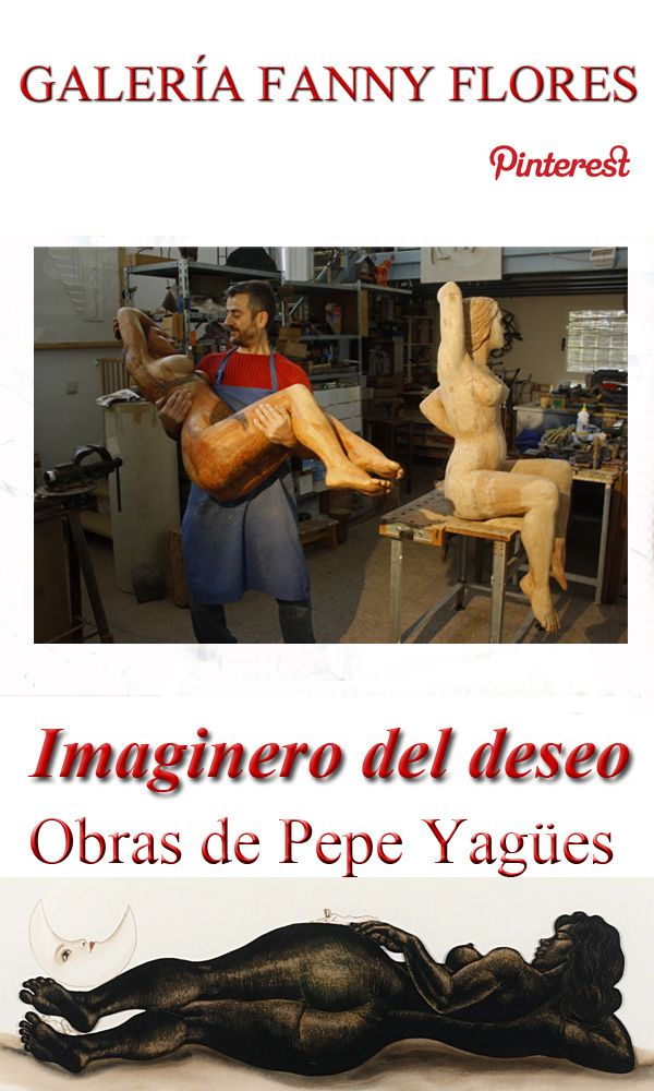 "Exposición ""Imaginero del deseo"" Blog de Pepe Yagües:  www.pepeyagues.wordpress.com"