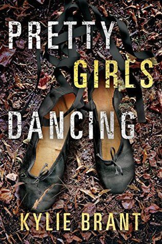 A new year and a month! Here is the first choice of 2018. In Kylie Brant's taut thriller Pretty Girls Dancing, Whitney DeVries is dancing for her life, and yet I couldn't help but mime the familiar…