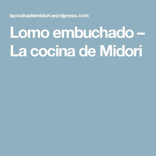 Lomo embuchado – La cocina de Midori