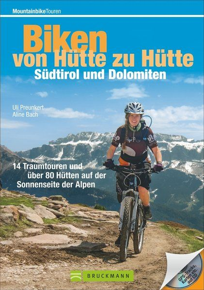 Biken von Hütte zu Hütte – Südtirol und Dolomiten | freytag & berndt - Reisebuchhandlung