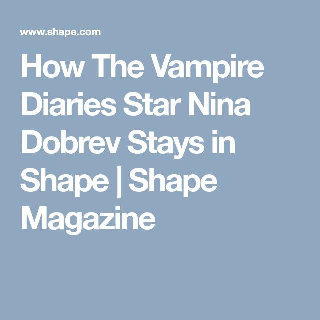 How The Vampire Diaries Star Nina Dobrev Stays in Shape   Shape Magazine