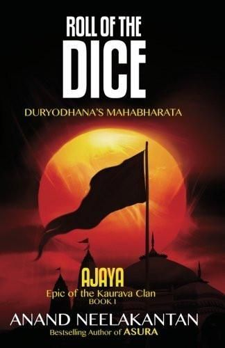 AJAYA : Epic of the Kaurava Clan -ROLL OF THE DICE (Book 1) [Dec 11, 2013] N]
