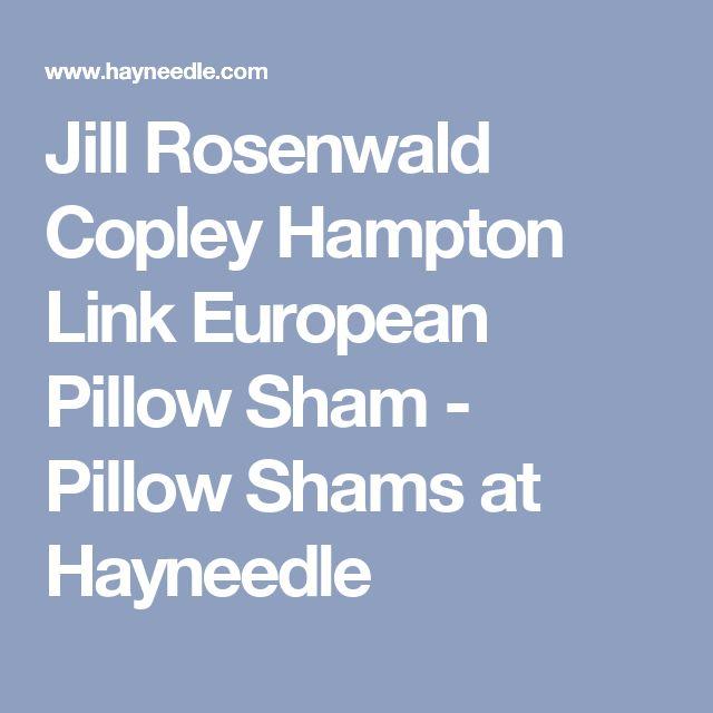Jill Rosenwald Copley Hampton Link European Pillow Sham - Pillow Shams at Hayneedle