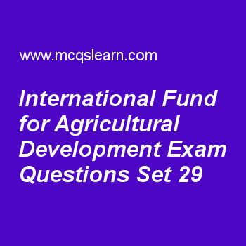 Practice test on international fund for agricultural development, general knowledge quiz 29 online. Practice GK exam's questions and answers to learn international fund for agricultural development test with answers. Practice online quiz to test knowledge on international fund for agricultural development, unesco, blood cell production, venus facts, gerd binning worksheets. Free international fund for agricultural development test has multiple choice questions as international organizatio...