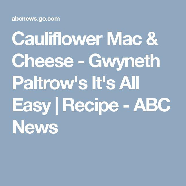 Cauliflower Mac & Cheese - Gwyneth Paltrow's It's All Easy   Recipe - ABC News