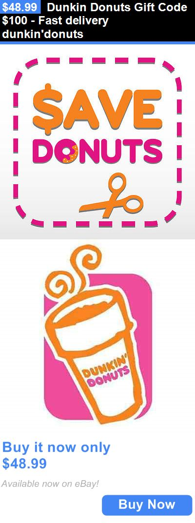 Coupons: Dunkin Donuts Gift Code $100 - Fast Delivery Dunkindonuts BUY IT NOW ONLY: $48.99