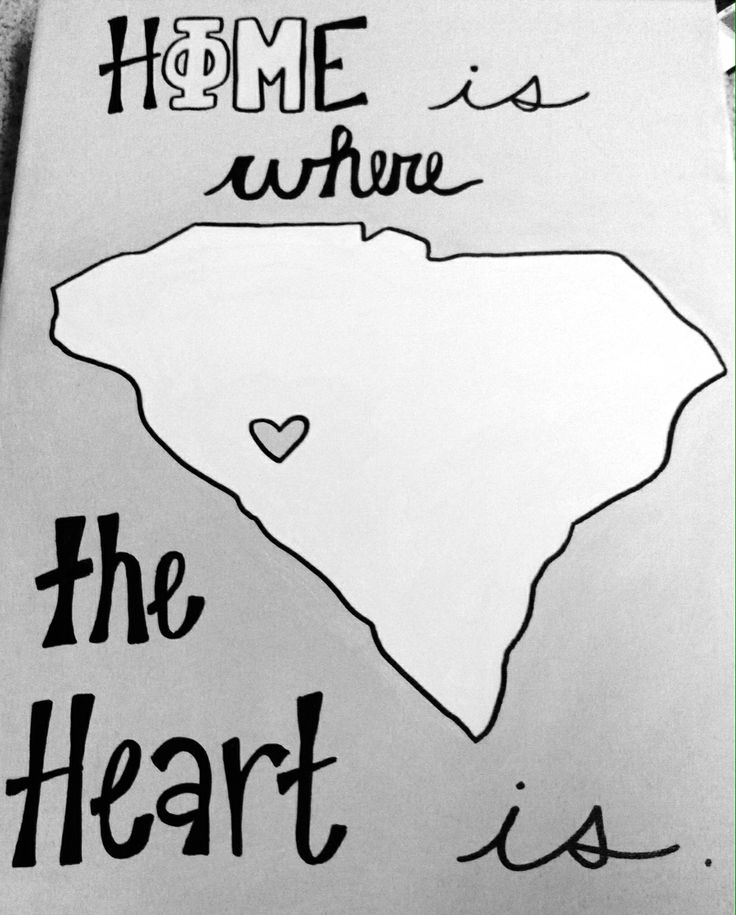 Home is where the heart is. Would be cute with a Georgia state outline, two small hearts/ quatrefoils at your home town and phi mu home with a dotted line connecting them.