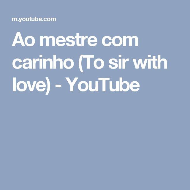 Ao mestre com carinho (To sir with love) - YouTube