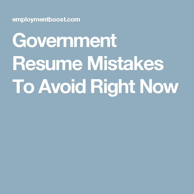 Government Resume Mistakes To Avoid Right Now