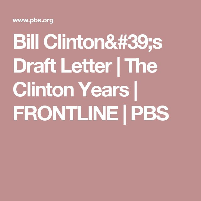 Bill Clinton's Draft Letter | The Clinton Years | FRONTLINE | PBS