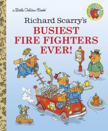 Busiest Firefighters Ever by Richard Scarry