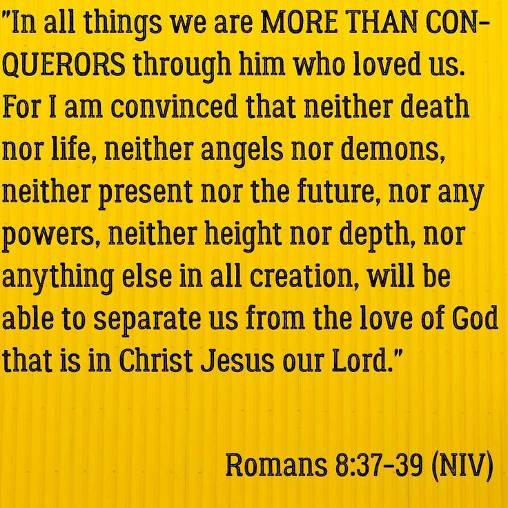 Romans 8:37-39 (NIV) #MoreThanConquerors
