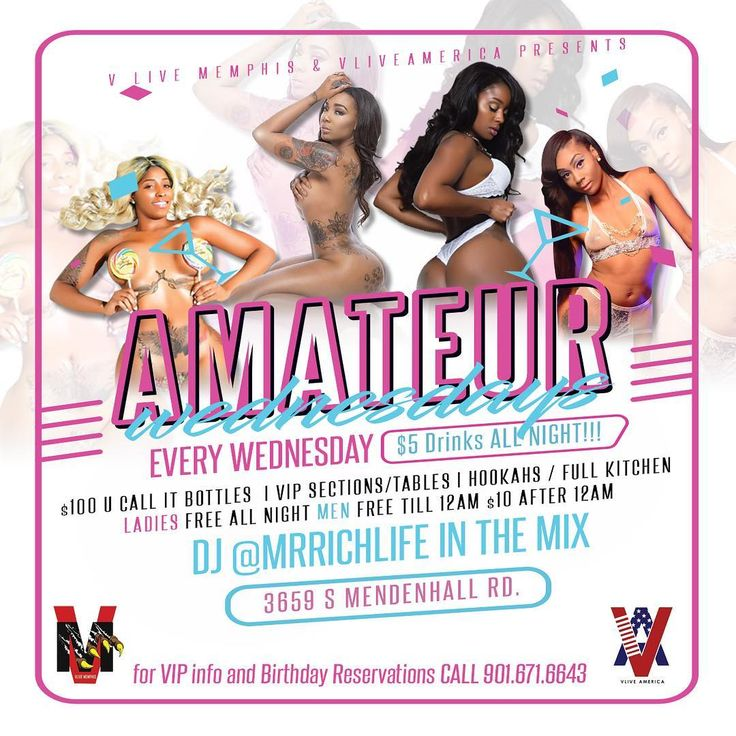 Starting next WEDNESDAY @vlivememphis AMATEUR NIGHT $250 CASH PRIZE TO THE WINNER!!!! 1st 5 contestants to sign up will DROP THEM PEACHES  AND ONE WILL WALK AWAY WITH THE CASH  $5 DRINK  SPECIALS & $100 U-Call-It BOTTLES ALL NIGHT!!! THE #1 BARTENDERS & #WAITRESSES IN #MEMPHIS OVER 30 #SexyEntertainers @mrrichlife IN THE MIX #VipSectionAvailable #AlwaysRSVPyour Birthday | Bachelor | Events Parties  #VliveAmerica #VliveMemphis #vlivelikemyplayground #vlivethebrand