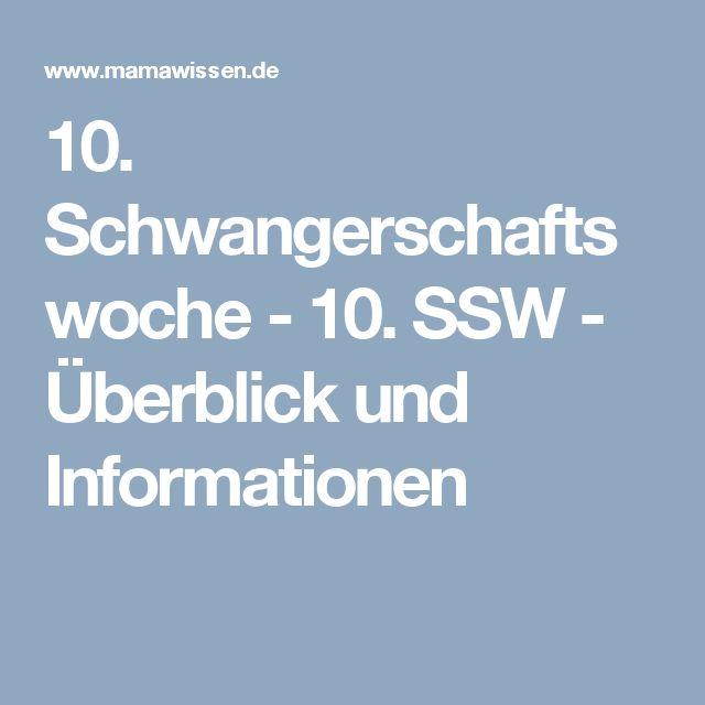 10. Schwangerschaftswoche - 10. SSW - Überblick und Informationen