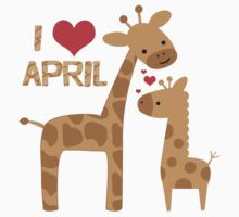 I Love April the Giraffe - kids and design for boys and girls by nvdesign