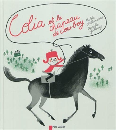 Colia et le chapeau de cow-boy - MÉLOEE BALLANDRAS