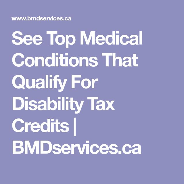 See Top Medical Conditions That Qualify For Disability Tax Credits   BMDservices.ca
