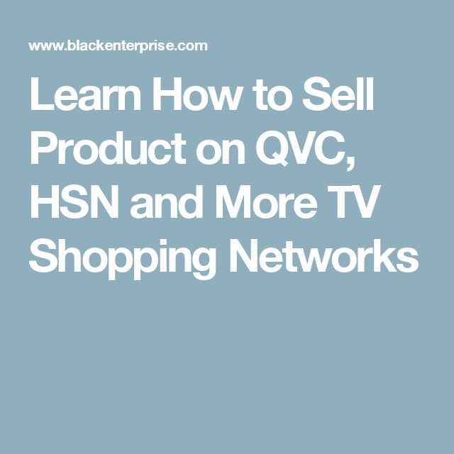 Learn How to Sell Product on QVC, HSN and More TV Shopping Networks