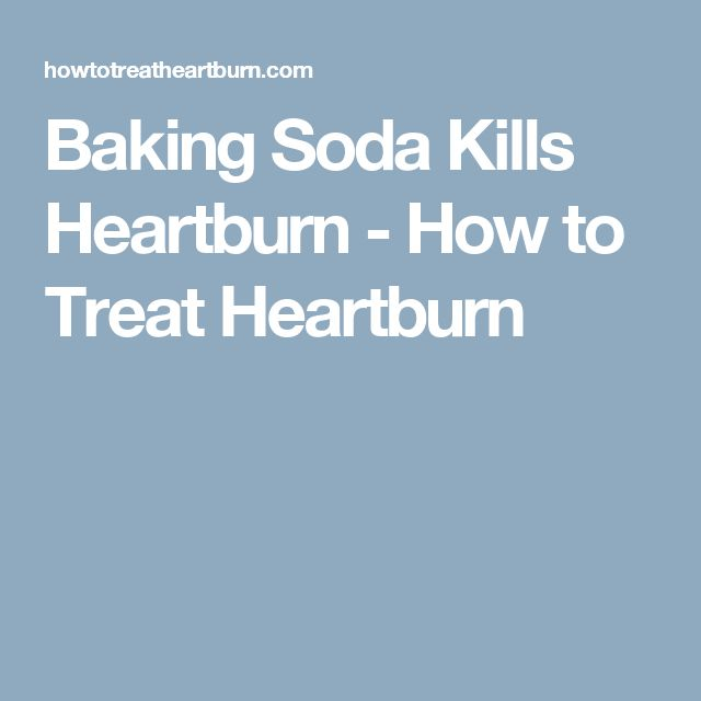 Baking Soda Kills Heartburn - How to Treat Heartburn