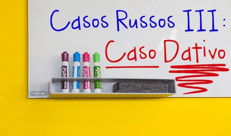 Venha aprender hoje tudo sobre o caso dativo russo!