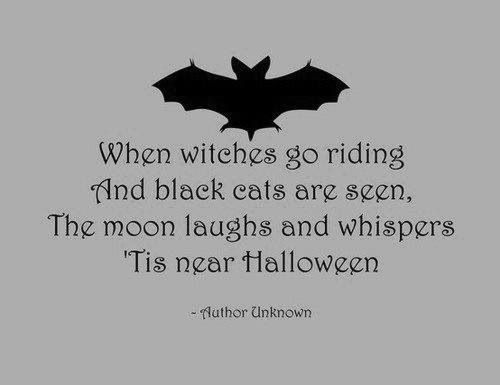 When Witches Go Riding And Black Cats Are Seenthe Moon Laughs And Whispers  Tis Near Halloween Halloween Quote   Collection Of Inspiring Quotes, Sayings,  ...