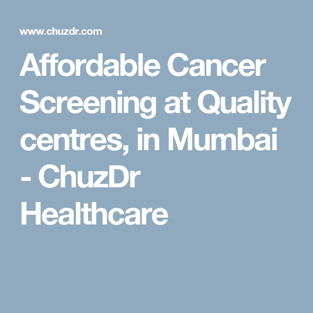 Affordable Cancer Screening at Quality centres,  in Mumbai - ChuzDr Healthcare