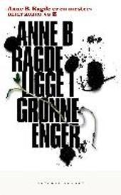 Ligge i grønne enger - Anne Birkefeldt Ragde