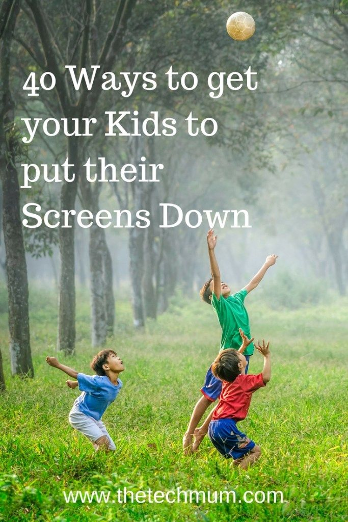 40 Ways to get your kids to put their screens down. A list of activities that don't involve screen time!