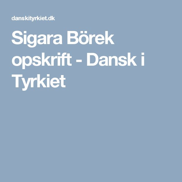Sigara Börek opskrift - Dansk i Tyrkiet