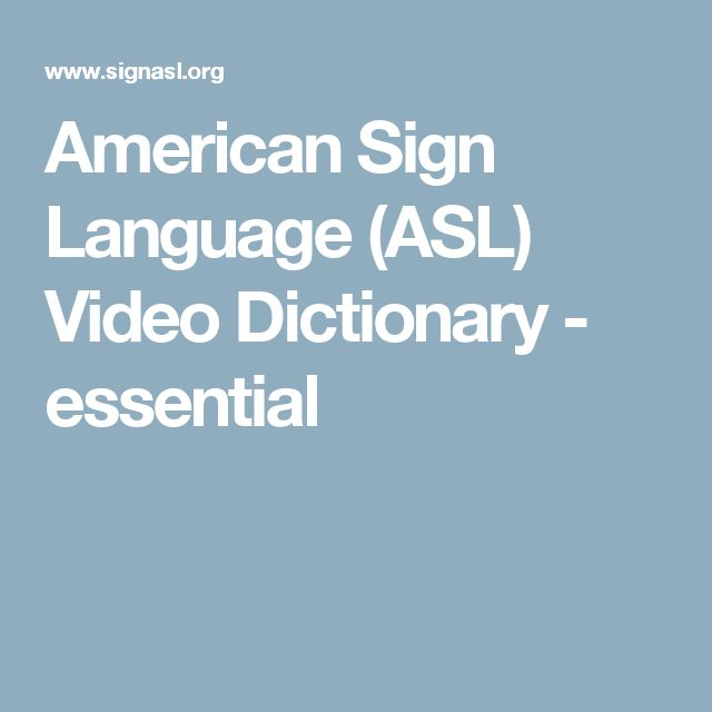 American Sign Language (ASL) Video Dictionary - essential