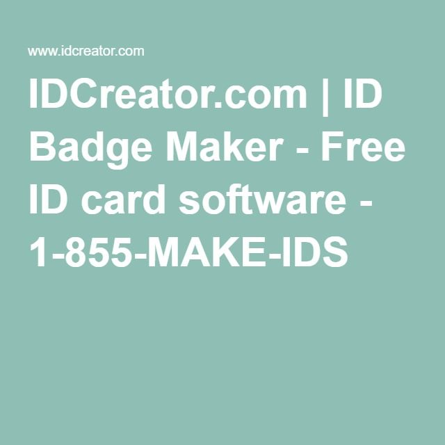IDCreator.com | ID Badge Maker - Free ID card software - 1-855-MAKE-IDS