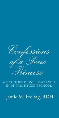 cheap jordans buy online review Confessions of a Perio Princess  What They Didn  39 t Teach You in Dental Hygiene School by Jamie Freitag RDH   8 94  50 pages