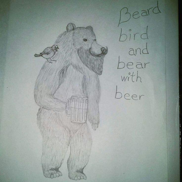 #Beard #Bird #Bear #Beer