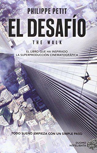 Urtarrila 2016 Enero.  na mañana del verano de 1974, el joven Philippe Petit se coló en las Torres Gemelas, a punto de ser inauguradas, y cruzó ocho veces entre una y otra caminando sobre un cable tendido a cuatrocientos metros de altura.