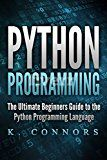 Python Programming: The Ultimate Beginners Guide to the Python Programming Language by K. Connors (Author) #Kindle US #NewRelease #Computers #Technology #eBook #AD