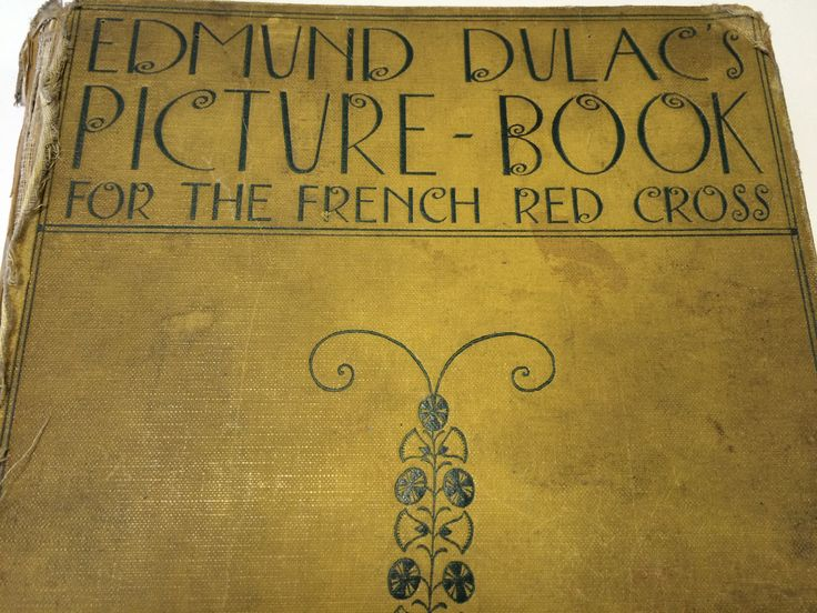 5. Edmund Dulac's picture book for the French Red Cross, C1916.