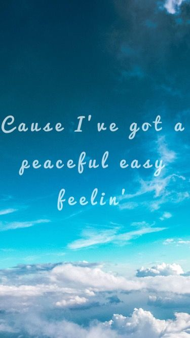 Peaceful Easy Feeling The Eagles Quotes