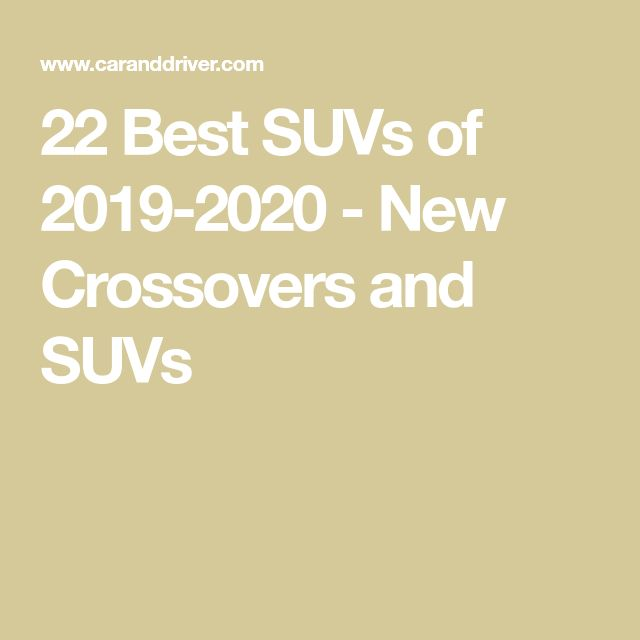 The Best SUVs And Crossovers 2019-2020