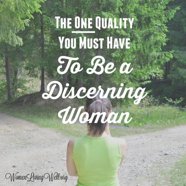 The One Quality You Must Have to Be a Discerning Woman - Women Living Well
